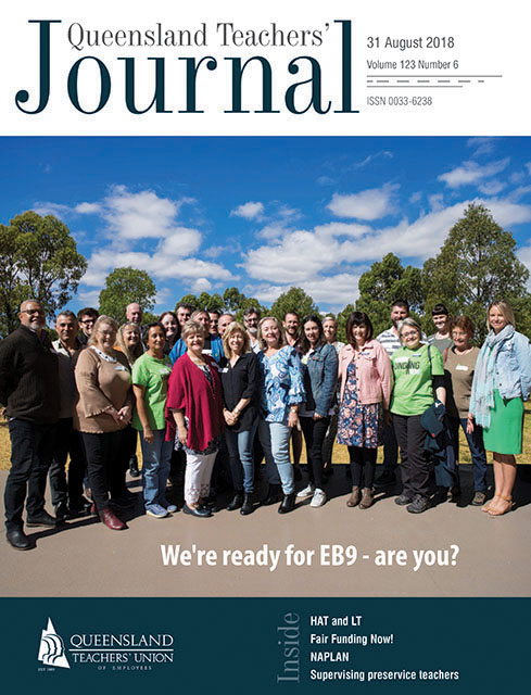 Queensland Teachers' Journal August 2018